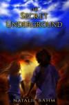 The Secret Underground - Natalie Bahm