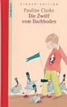 Die Zwölf vom Dachboden. DIE ZEIT Kinder-Edition. Band 15 - Pauline Clarke