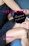 Twisted Perfection - Ersehnt (Perfection, #1; Rosemary Beach, #3) - Abbi Glines