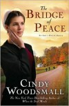 The Bridge of Peace (Ada's House Series #2) - Cindy Woodsmall