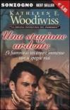 Una stagione ardente - Kathleen E. Woodiwiss