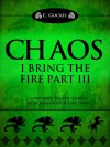 Chaos: I Bring the Fire Part III (A Loki Story) - C. Gockel