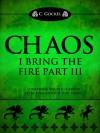 Chaos: I Bring the Fire Part III (A Loki Story) - C. Gockel