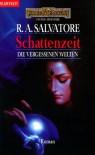 Schattenzeit (Die Vergessenen Welten, #12) - R.A. Salvatore