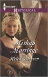 Mishap Marriage - Helen Dickson