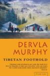 Tibetan Foothold - Dervla Murphy