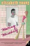 Making Mischief - Elizabeth Young