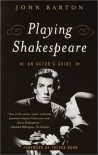 Playing Shakespeare: An Actor's Guide (Methuen Paperback) - John Barton, Luann Walther