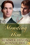 Mending Him - Bonnie Dee, Summer Devon