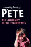 Pete: My Journey with Tourettes - Pete Bennett