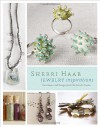 Sherri Haab Jewelry Inspirations: Techniques and Designs from the Artist's Studio - Sherri Haab