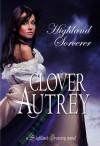 Highland Sorcerer (a Highland Sorcery novel) - Clover Autrey