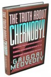 The Truth About Chernobyl - Grigori Medvedev;Andrei Sakharov