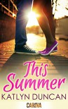 This Summer - Katlyn Duncan