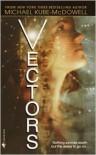Vectors - Michael P. Kube-McDowell