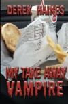 My Take Away Vampire - Derek Haines