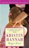 Magic Hour - Kristin Hannah