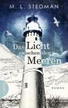 Das Licht zwischen den Meeren: Roman - M. L. Stedman
