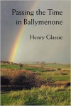 Passing The Time In Ballymenone - Henry Glassie
