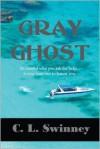 Gray Ghost - C.L. Swinney