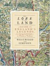 The Lore of the Land: A Guide to England's Legends, from Spring-Heeled Jack to the Witches of Warboys - Jennifer Westwood, Jacqueline Simpson