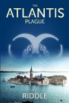 The Atlantis Plague - A.G. Riddle