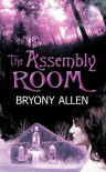 The Assembly Room - Bryony Allen