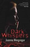 Dark Whispers - Joanne Macgregor