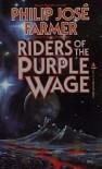 Riders of the Purple Wage - Philip José Farmer