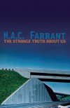 The Strange Truth About Us: a novel of absence - M.A.C. Farrant