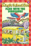 The Magic School Bus Flies With The Dinosaurs (Turtleback School & Library Binding Edition) (Scholastic Reader Level 2) - Martin Schwabacher, Joanna Cole, Carolyn Bracken, Bruce Degen