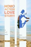 Homo Action Love Story! A tall tale - Ben Monopoli