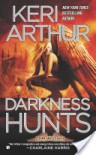 Darkness Hunts - Keri Arthur