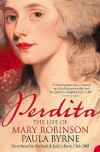 Perdita: The Life of Mary Robinson - Paula Byrne