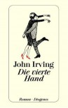 Die vierte Hand - John Irving