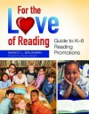 For the Love of Reading: Guide to K-8 Reading Promotions - Nancy L Baumann