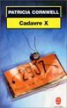 Cadavre X (Kay Scarpetta, #10) - Patricia Cornwell