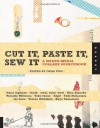 Cut It, Paste It, Sew It: A Mixed-Media Collage Sourcebook - Chisa Itou