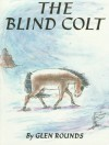 The Blind Colt - Glen Rounds