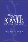 The Secret Power of Speaking God's Word - Joyce Meyer