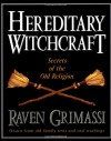 Hereditary Witchcraft: Secrets of the Old Religion - Raven Grimassi