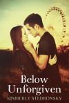 Below Unforgiven - Kimberly Stedronsky