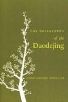 The Philosophy of the Daodejing - Hans-Georg Moeller, Jan Ziolkowski