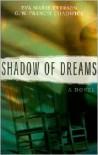 Shadow of Dreams - Eva Marie Everson, G.W. Francis Chadwick