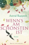 Wenn's am schönsten ist: Roman - Astrid Ruppert