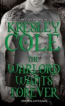 The Warlord Wants Forever (Immortals After Dark, #1) - Kresley Cole