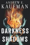 Darkness & Shadows - Andrew E. Kaufman