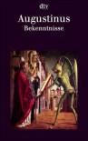 Die Bekenntnisse. Alle 13 Bücher auf Deutsch und Latein - Augustine of Hippo, Dieter Hattrup