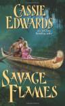 Savage Flames - Cassie Edwards