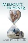 Memory's Prisoner - Jamie Lynn Miller